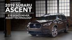 subaru eyesight 2019 2019 subaru ascent eyesight driver assist technology