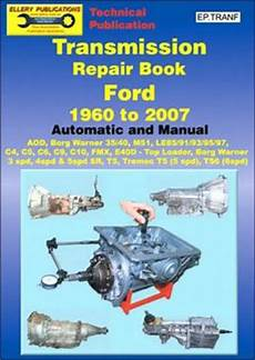 best auto repair manual 2007 ford e150 transmission control transmission repair book ford 1960 to 2007 automatic and manual by max ellery 9781876720247