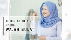 lombok jilbab untuk wajah bulat tutorial hijab untuk wajah bulat youtube