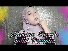 Tutorial Makeup Pemula Simple Bisa Dipake Kuliah