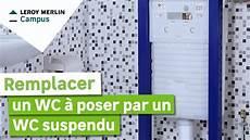 comment remplacer mon wc 224 poser par un wc suspendu