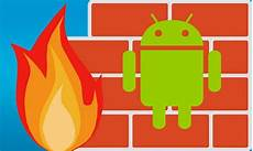 Les Meilleures Applications Pare Feu Pour Android