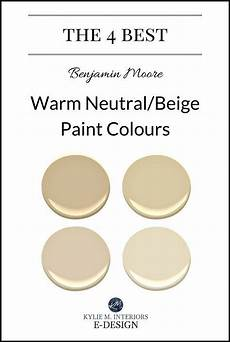 the 4 best benjamin warm neutral paint colours undertones color beige paint colors