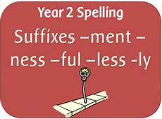 spag year 2 spelling the suffixes ment ness ful less and ly spelling phonics words