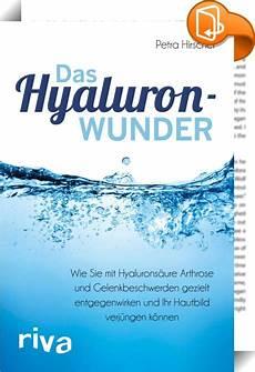 Hyaluronsäure Kapseln Gewichtszunahme - das hyaluronwunder hirscher book2look