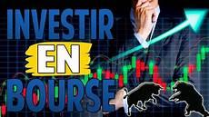 investir en bourse comment fonctionne la bourse qu est