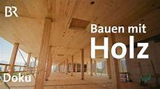 Holz Alter Baustoff Neu Gedacht Faszination Wissen