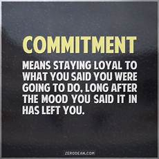 commitment means staying loyal to what you said you were