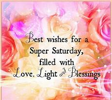 best wishes for best wishes for saturday filled with light