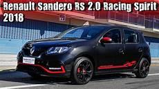 2018 Renault Sandero Rs 2 0 Quot Racing Spirit Quot Special