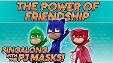 pj masks singalong the power of friendship 10