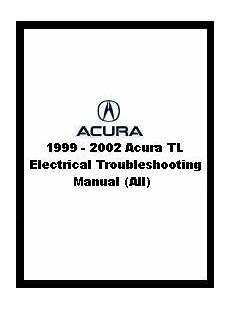 manual repair free 1999 acura tl engine control 1999 2002 acura tl electrical troubleshooting manual