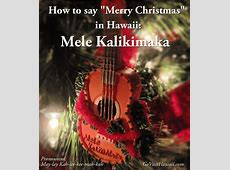 How To Say Merry Christmas In Hawaiian-Mele Kalikimaka Christmas Song