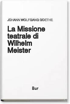 goethe divano occidentale orientale la missione teatrale di wilhelm meister rizzoli libri