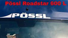 p 214 ssl roadstar 600l rv review possl p 246 ssl wohnmobil