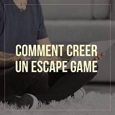 creer un cing chez soi comment concevoir et creer un escape chez soi un escape dans une 233 cole ou un centre