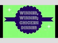 Winner, Winner; Chicken Dinner!   Choosing a winner for