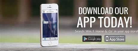 WM F Horne  Download Our Mobile App Today