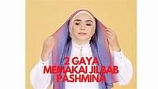 2 Gaya Cara Memakai Jilbab Pashmina Simple Dan Mudah