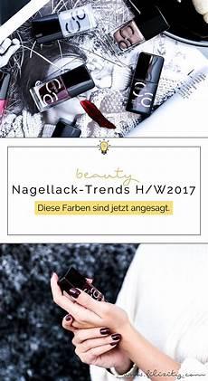 nagellack herbst 2017 nagellack trends herbst winter 2017 diese farben sind