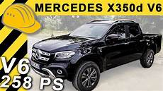 mercedes x klasse v6 x klasse x350d v6 test 2018 mercedes x klasse mit 258 ps