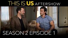 this is us aftershow season 2 episode 1 digital