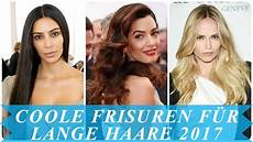 Coole Frisuren F 252 R Lange Haare 2017