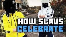 how to celebrate like slav one million gopnik special