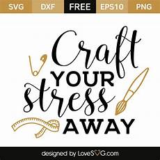 craft your stress away craft quotes cricut svg files