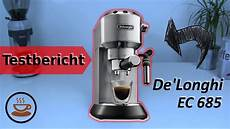 delonghi ec 685 preisvergleich de longhi ec 685 m espressomaschine im test die perfekte