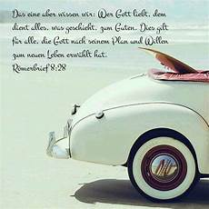 sprüche zum neuen auto r 246 merbrief 8 28 spr 252 che christliche spr 252 che bibelverse und spr 252 che zitate
