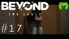 trennung let s beyond two souls 17 trennung 171 187 let s play beyond two