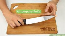Kitchen Knives Which To Use by How To Use A Knife With Pictures Wikihow