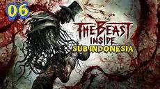 Beast Quest Malvorlagen Sub Indo The Beast Inside Sub Indonesia Part 06
