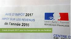 credit impot porte entree 2017 cr 233 dit d imp 244 t 2017 pour le changement de vos fen 234 tres