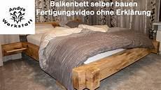 balkenbett selber bauen aus eichenbalken fertigung ohne