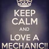 Keep Calm & Love A Mechanic