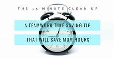 15 minute cleanup a teamwork time saving tip for moms