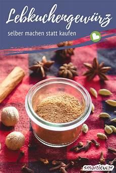 Lebkuchengewürz Selber Machen - lebkuchengew 252 rz selber machen weihnachtliches aroma auf