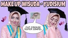 Tutorial Make Up Wisuda Yudisium Cut Crease Mata