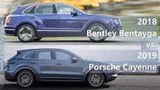 2018 vs 2019 porsche cayenne 2018 bentley bentayga vs 2019 porsche cayenne technical