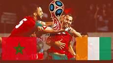 cote match aujourd hui maroc c 244 te d ivoire 201 liminatoires coupe du monde en