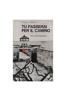 tu passerai per il camino tu passerai per il camino vita e morte a mauthausen