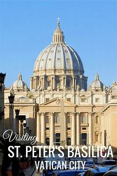 visiting st peter s basilica in vatican city the world