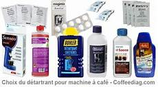 Tutoriel Choix Du D 233 Tartrant Pour Machine 224 Caf 233 Tout