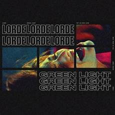 green light lorde traduction green light lorde song