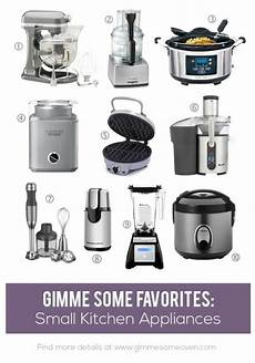 Kitchen Electronics List by Favorite Small Kitchen Appliances Gimme Some Oven
