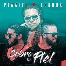 Piwaiti Sobre Tu Piel Feat Lennox Single Itunes