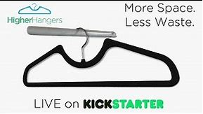 LIVE on Kickstarter! Higher Hangers: Space-Saving Closet Organization Reinvented Video