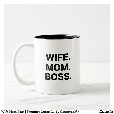 See more of coffee mug quotes on facebook. Wife Mom Boss | Feminist Quote Girl Power Two-Tone Coffee Mug | Zazzle.com in 2020 | Girl quotes ...